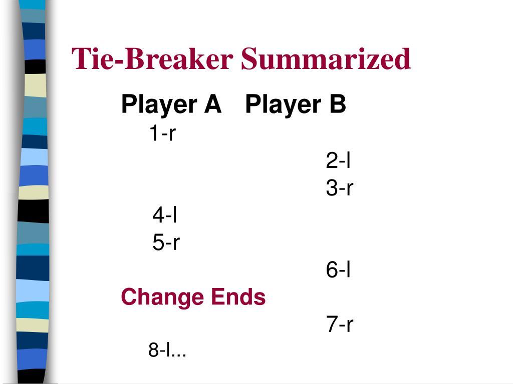 Tie-Breaker Summarized