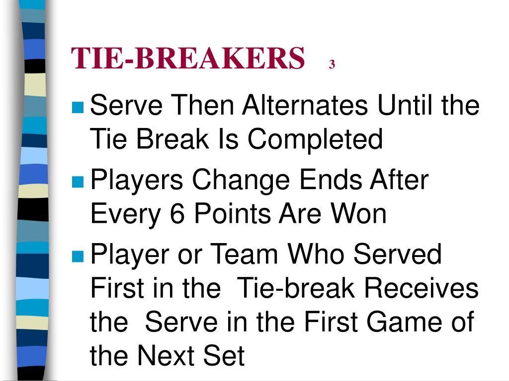 TIE-BREAKERS