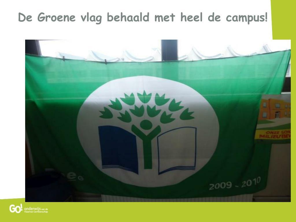 De Groene vlag behaald met heel de campus!