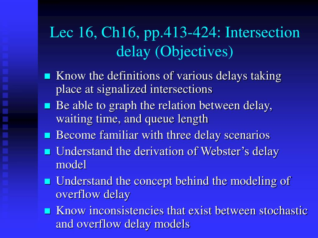 Lec 16, Ch16, pp.413-424: Intersection delay (Objectives)