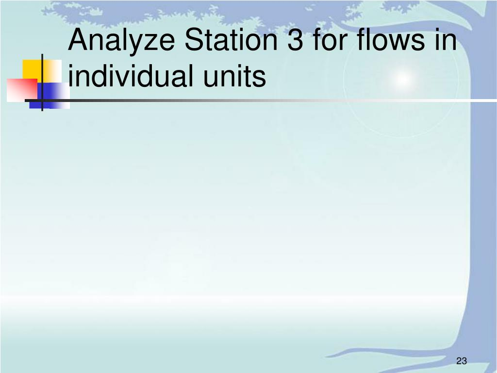 Analyze Station 3 for flows in individual units