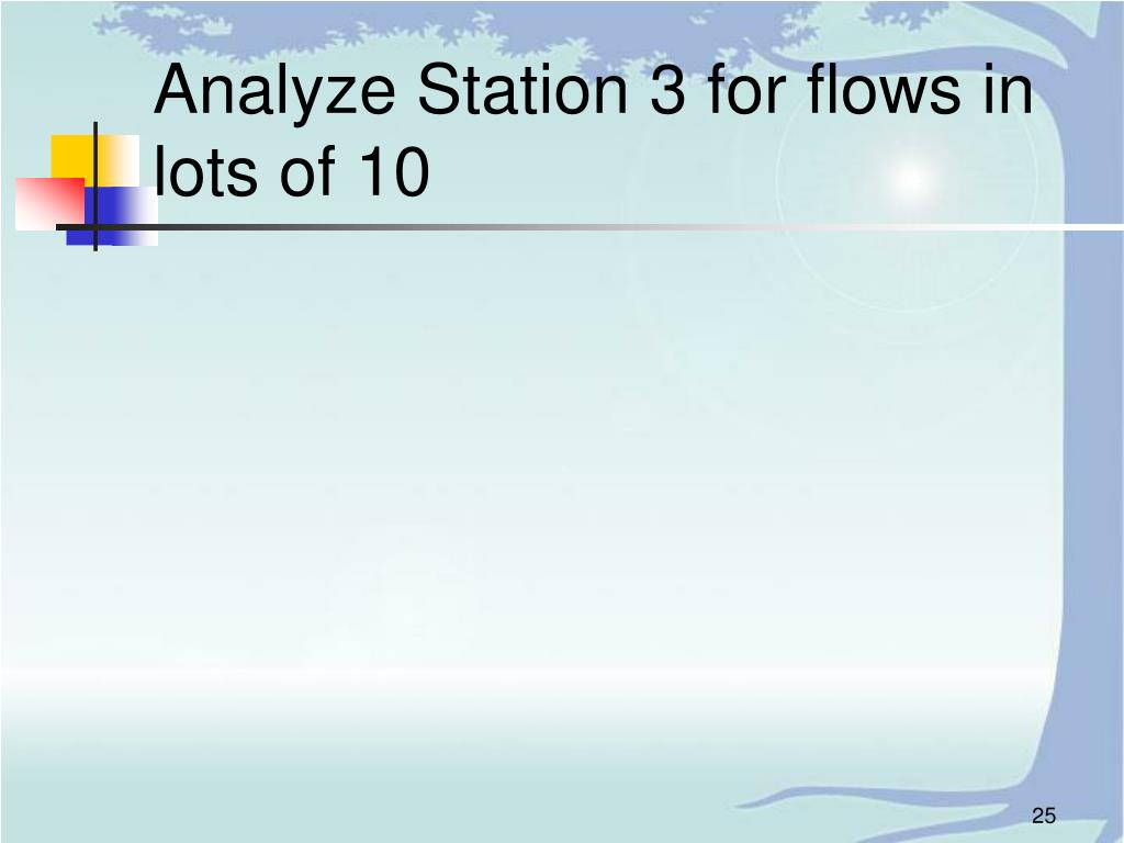 Analyze Station 3 for flows in lots of 10