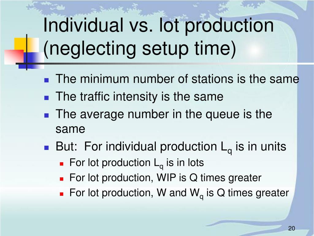 Individual vs. lot production (neglecting setup time)