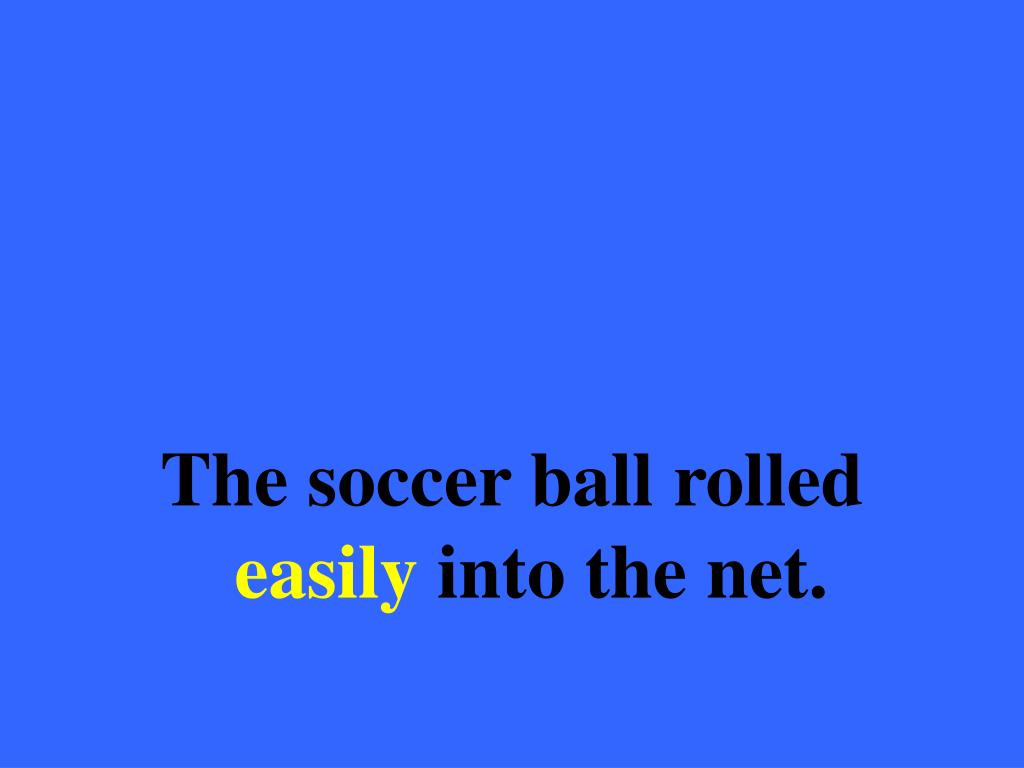 The soccer ball rolled