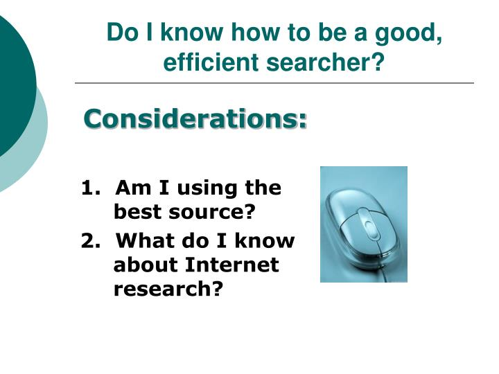 Do i know how to be a good efficient searcher