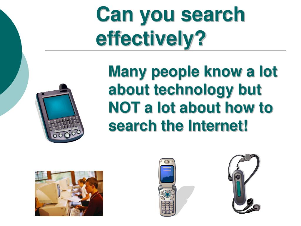 Can you search effectively?