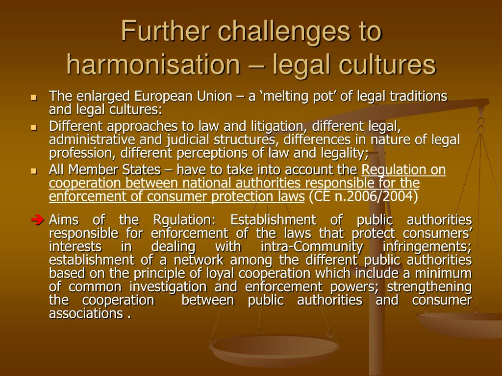 Further challenges to harmonisation – legal cultures