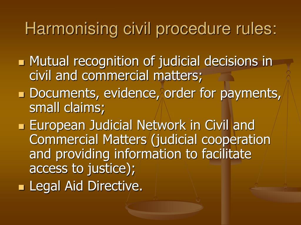 Harmonising civil procedure rules: