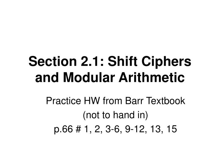 Section 2 1 shift ciphers and modular arithmetic