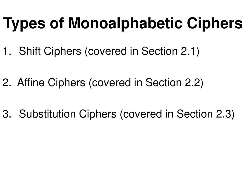 Types of Monoalphabetic Ciphers