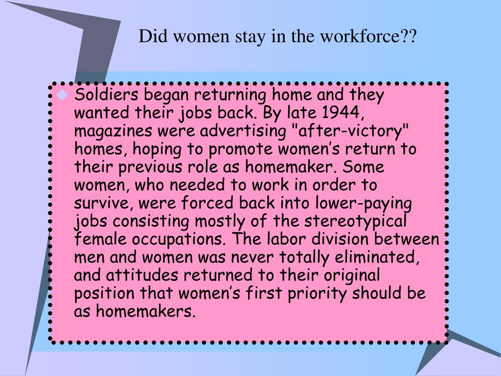 Did women stay in the workforce??