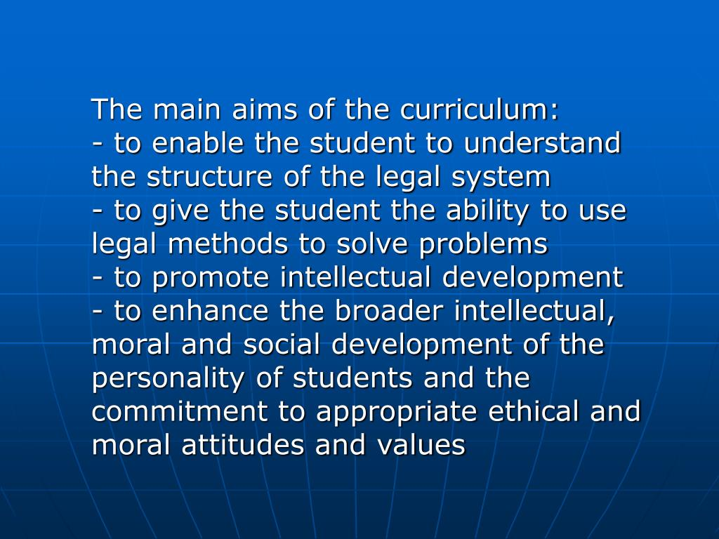The main aims of the curriculum: