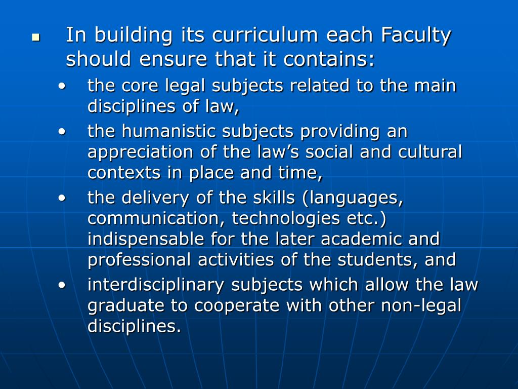 In building its curriculum each Faculty should ensure that it contains: