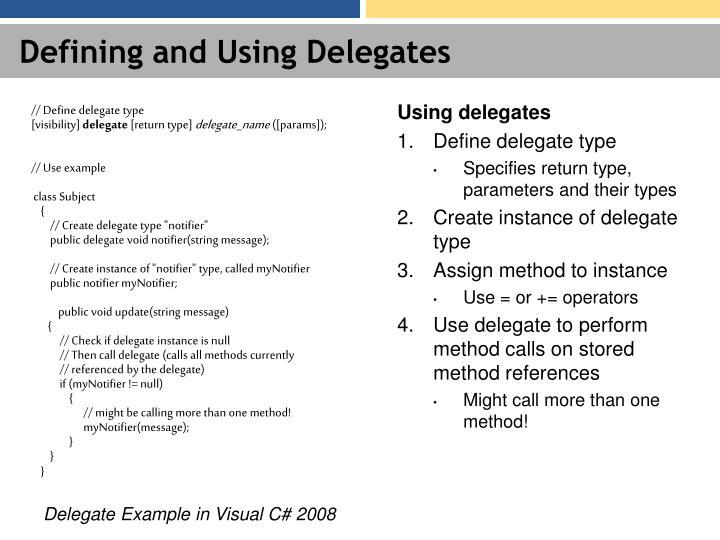 // Define delegate type