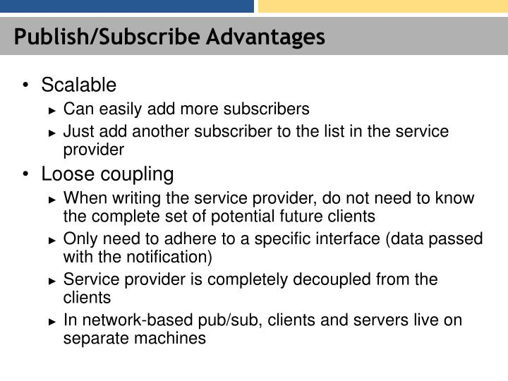 Publish/Subscribe Advantages