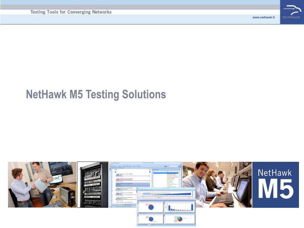 NetHawk M5 Testing Solutions