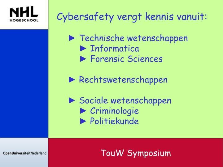 Cybersafety vergt kennis vanuit: