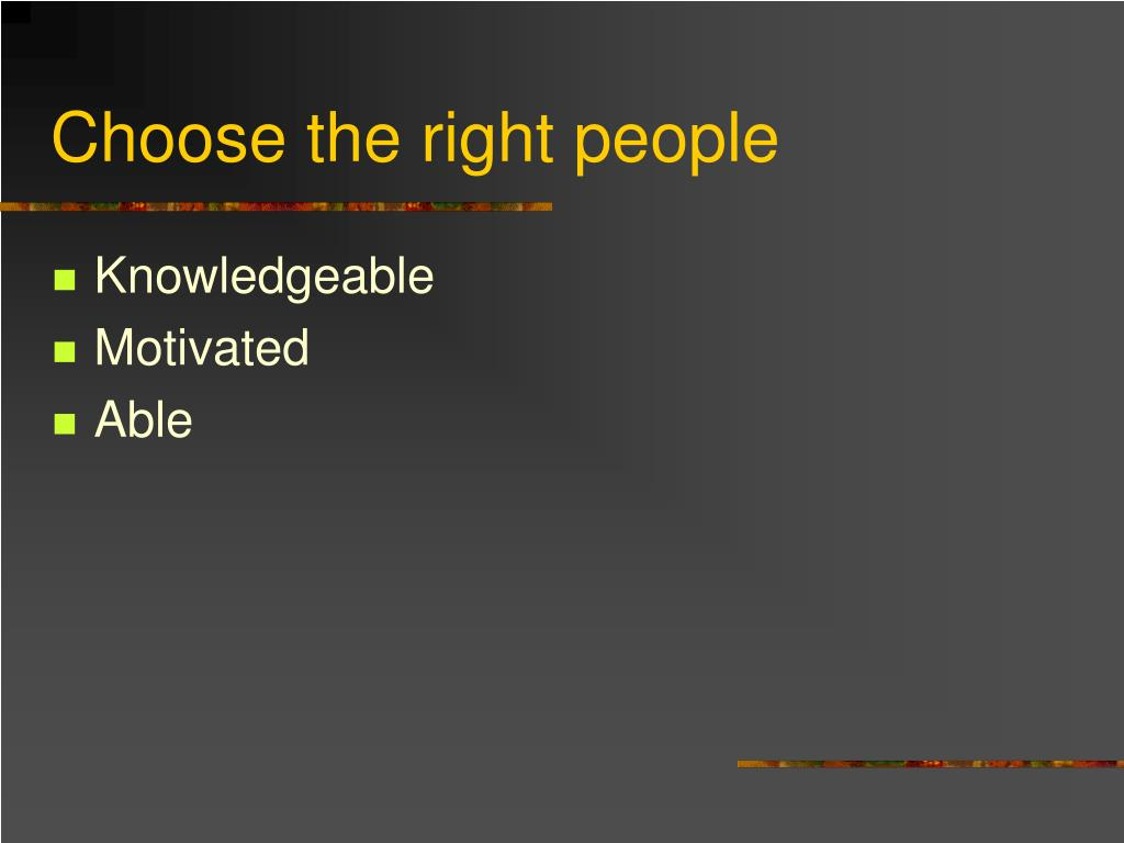 Choose the right people