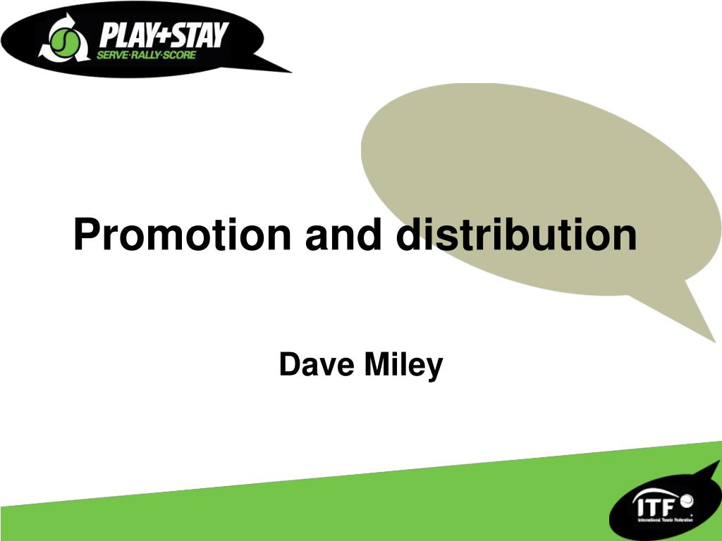 Promotion and distribution