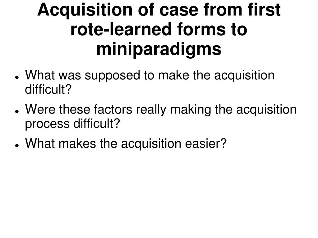 Acquisition of case from first rote-learned forms to miniparadigms