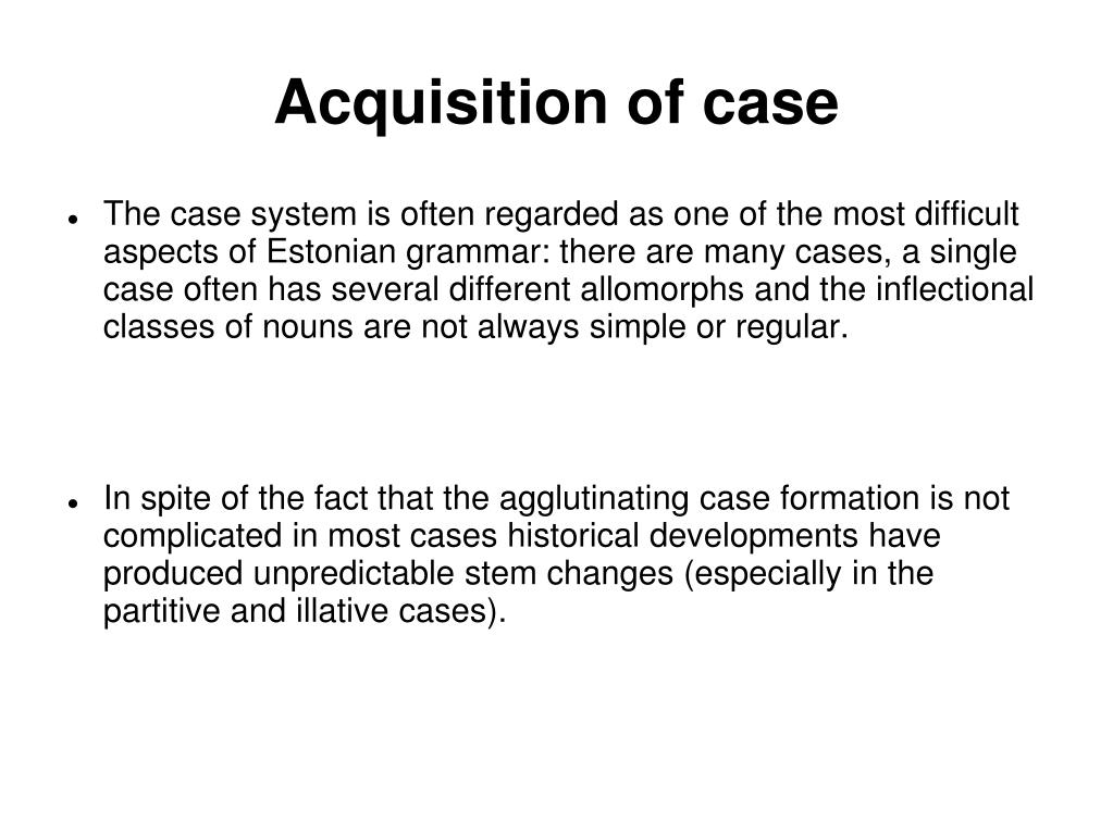 Acquisition of case