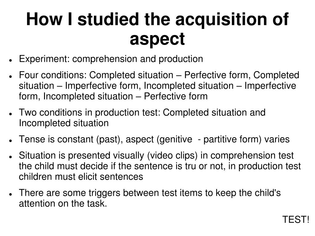 How I studied the acquisition of aspect