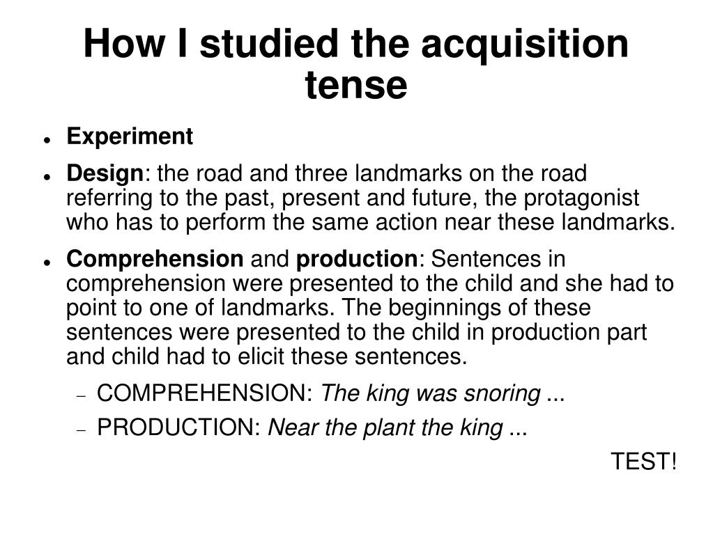 How I studied the acquisition tense