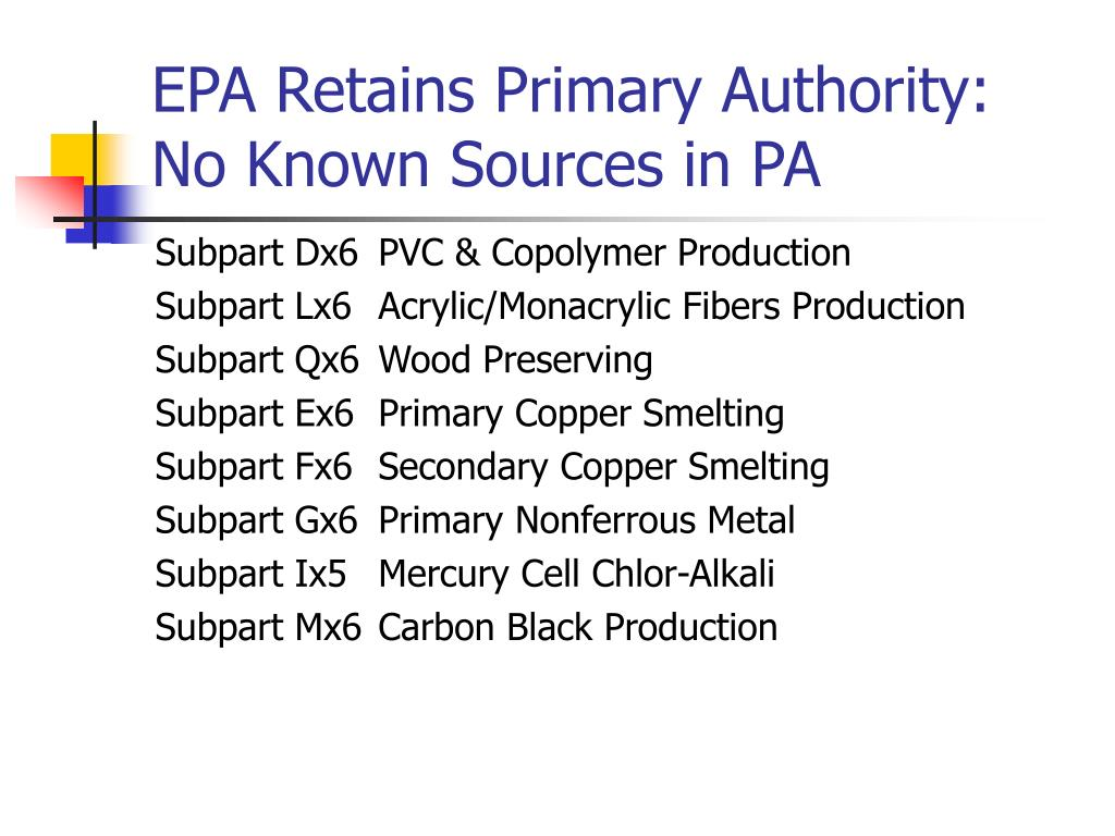 EPA Retains Primary Authority: No Known Sources in PA