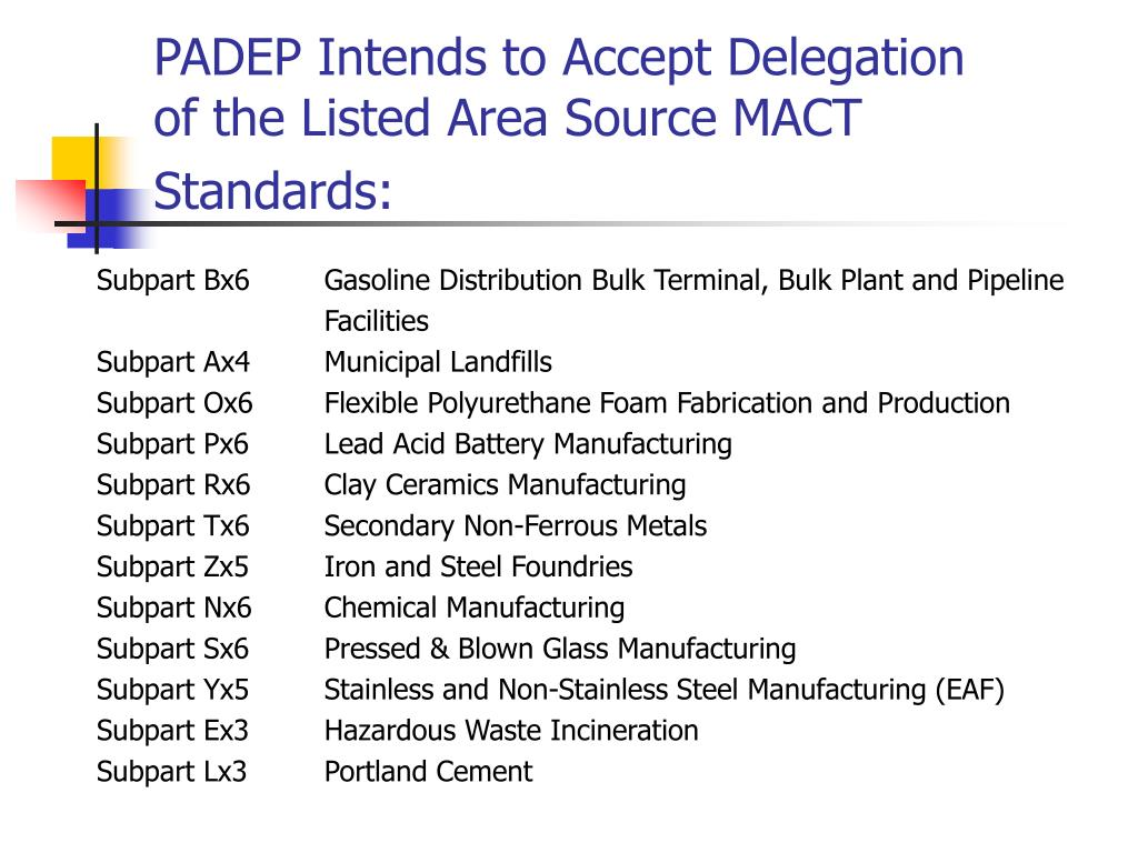 PADEP Intends to Accept Delegation of the Listed Area Source MACT Standards: