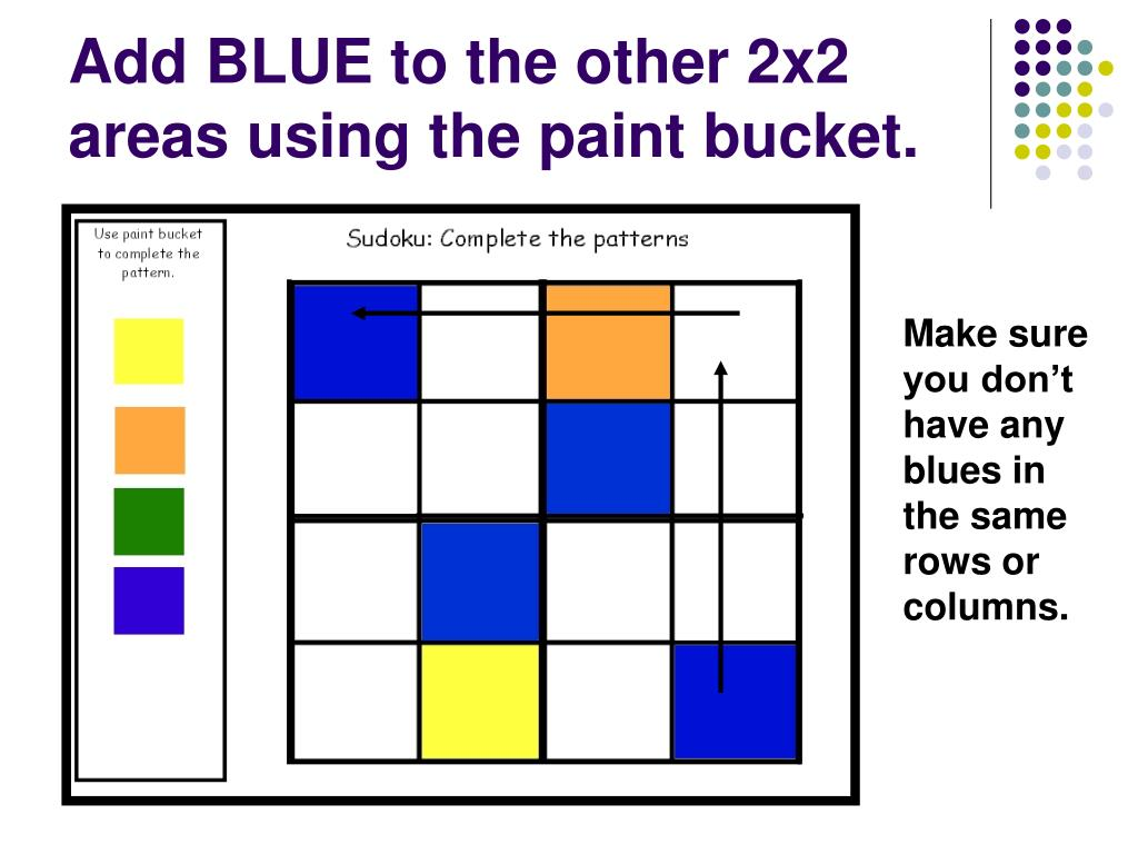 Add BLUE to the other 2x2 areas using the paint bucket.