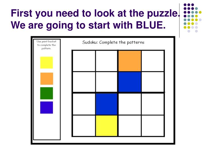 First you need to look at the puzzle we are going to start with blue