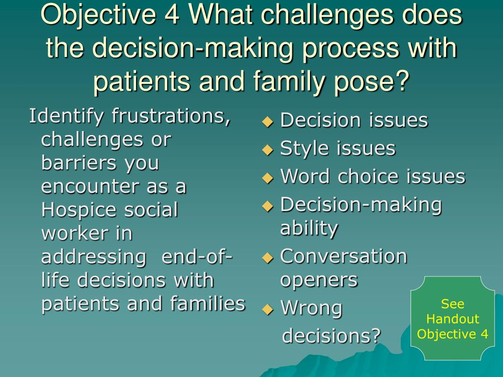 decision making challenges New health technologies present ethical challenges for clinicians • clinical decision making in poor countries is also complicated by extreme poverty.
