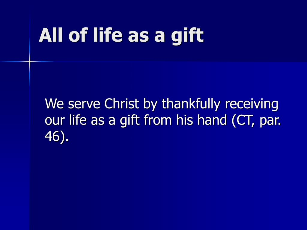 All of life as a gift