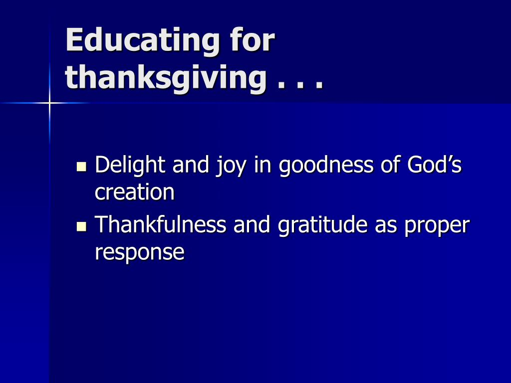 Educating for thanksgiving . . .