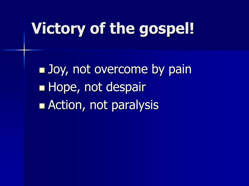 Victory of the gospel!
