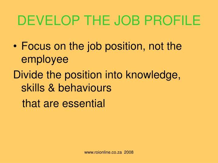 DEVELOP THE JOB PROFILE