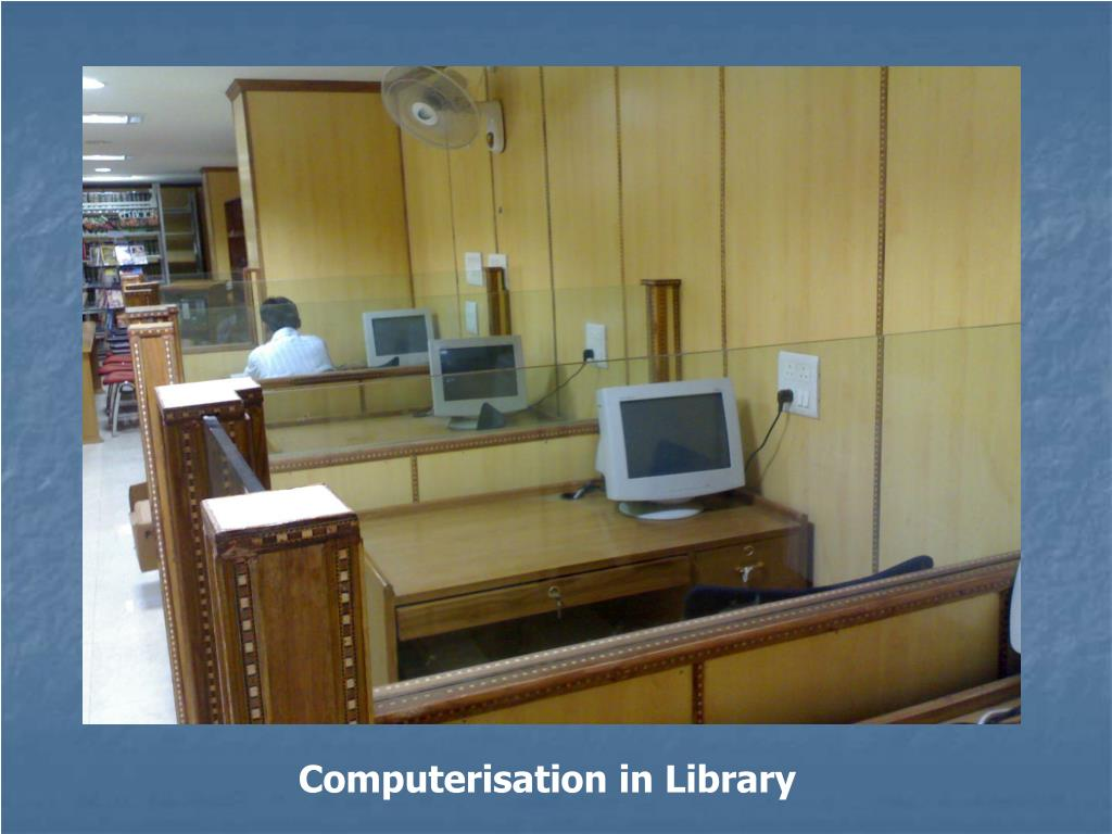 Computerisation in Library