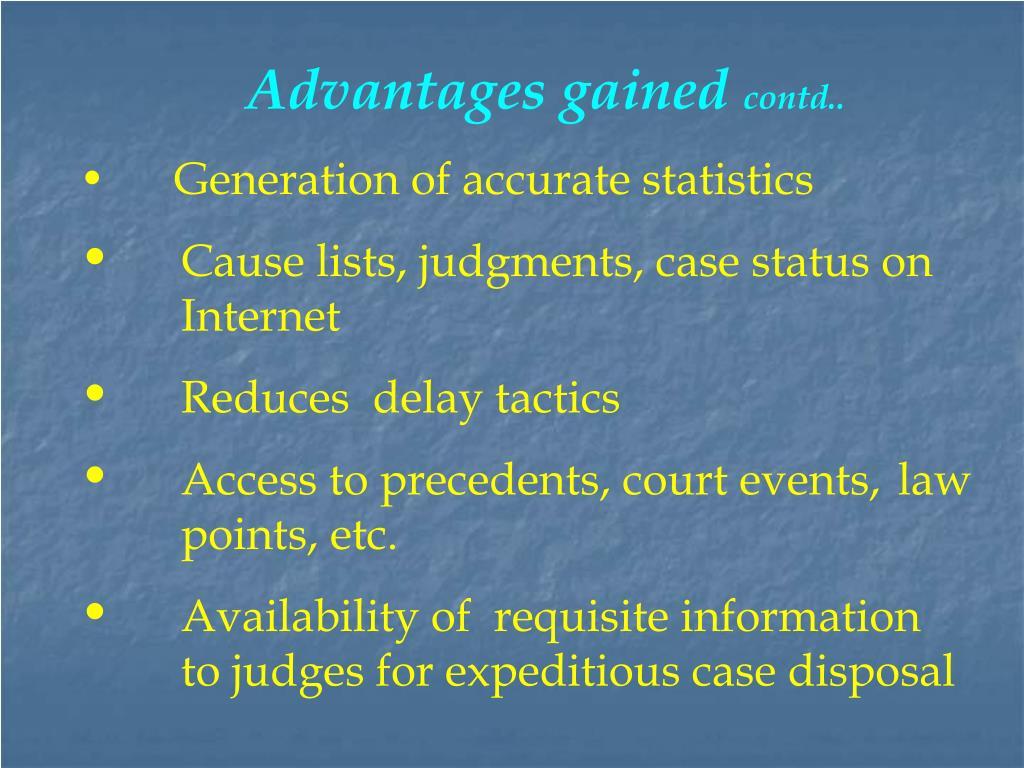 Advantages gained