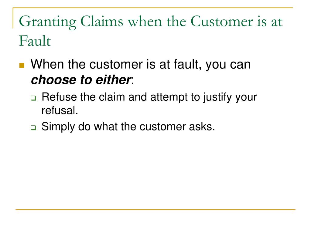 Granting Claims when the Customer is at Fault