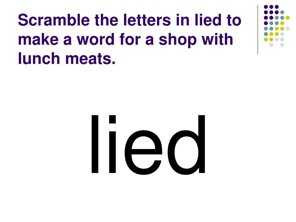 Scramble the letters in lied to make a word for a shop with lunch meats.