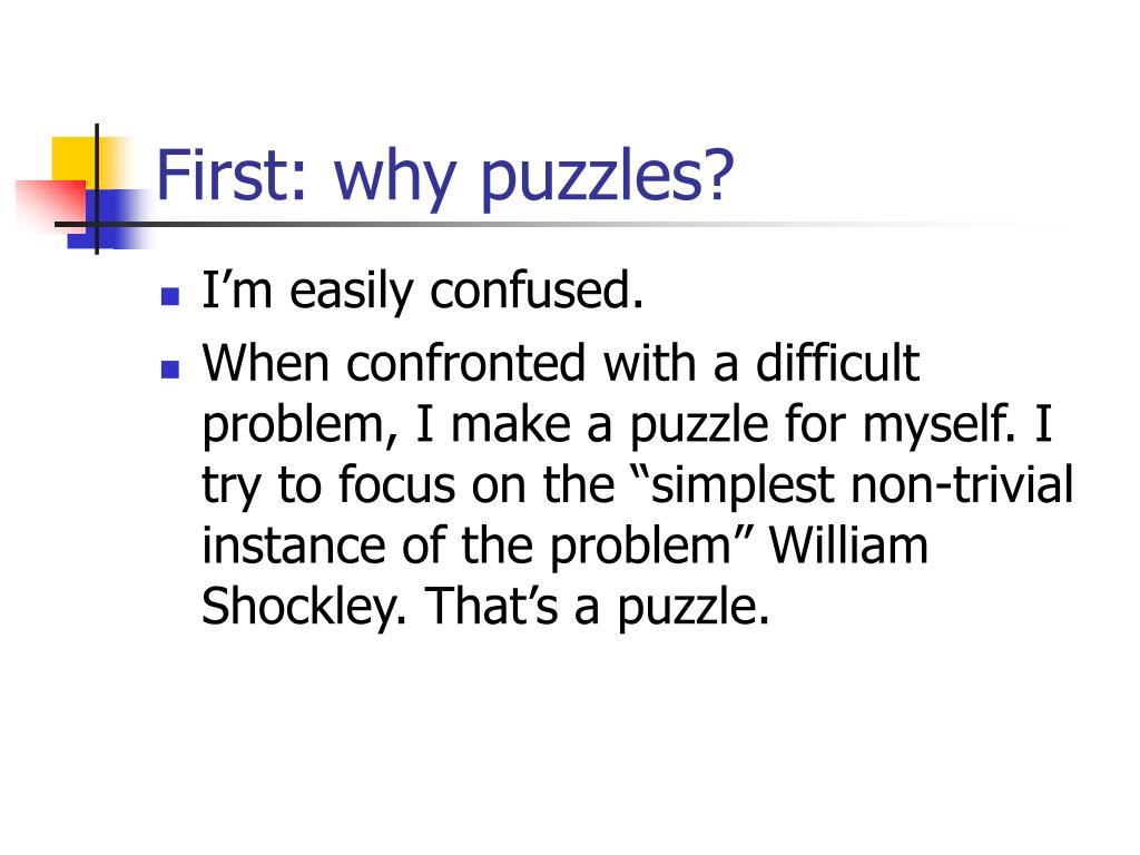 First: why puzzles?