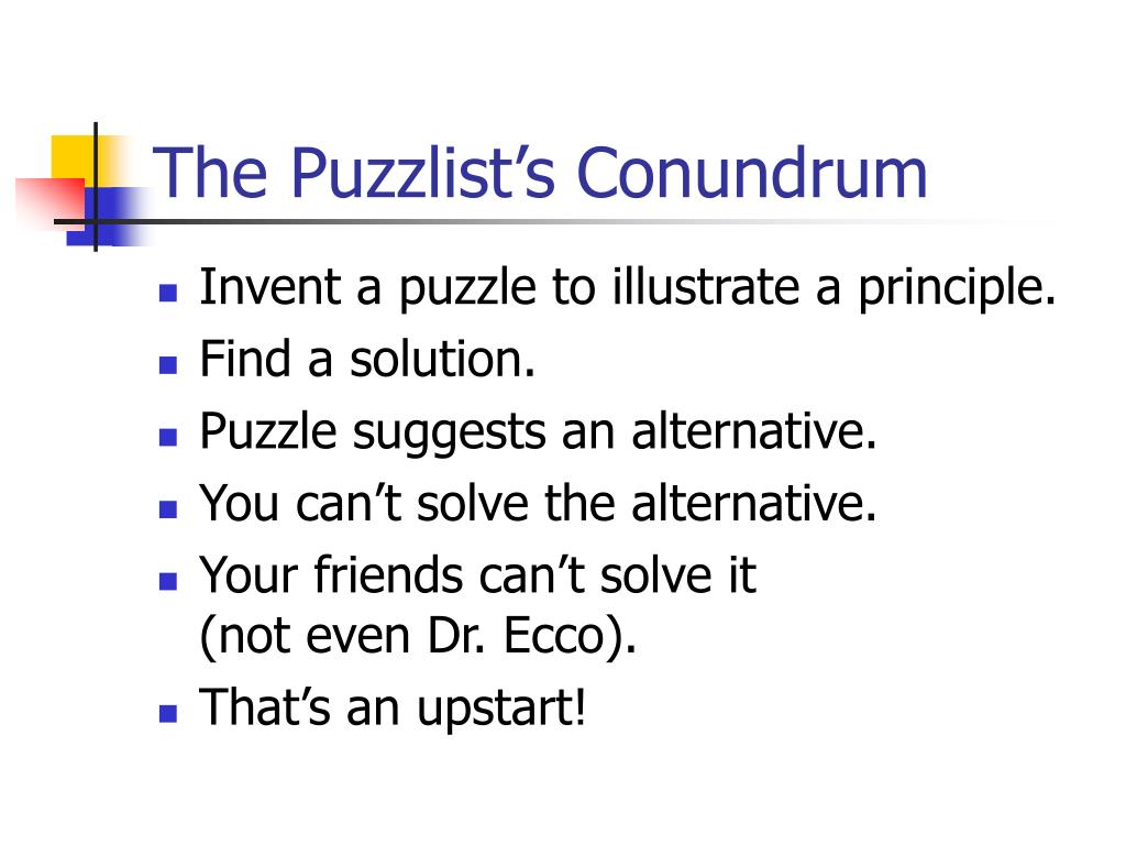 The Puzzlist's Conundrum