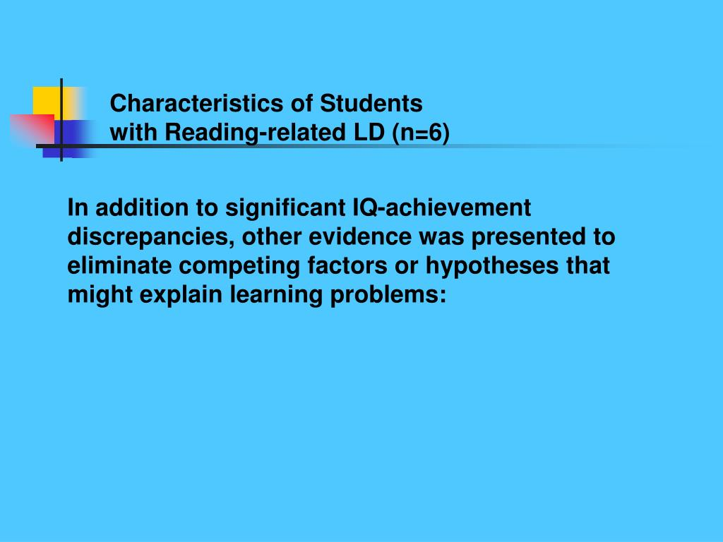Characteristics of Students                        with Reading-related LD (n=6)