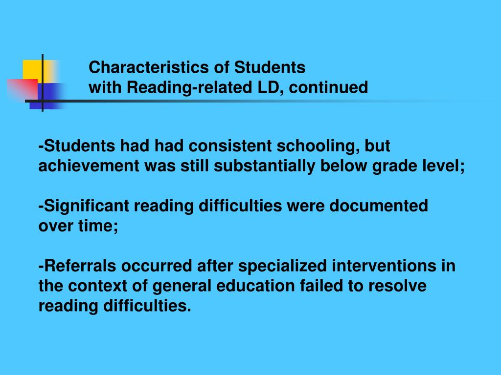 Characteristics of Students                        with Reading-related LD, continued