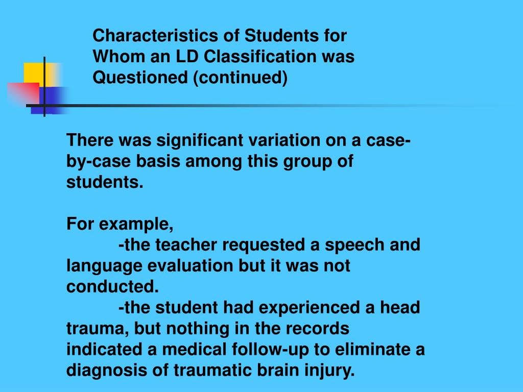 Characteristics of Students for Whom an LD Classification was Questioned (continued)