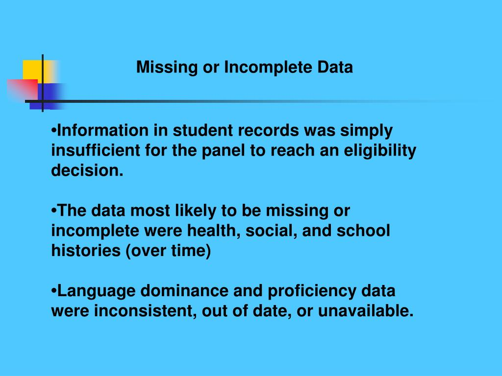 Missing or Incomplete Data