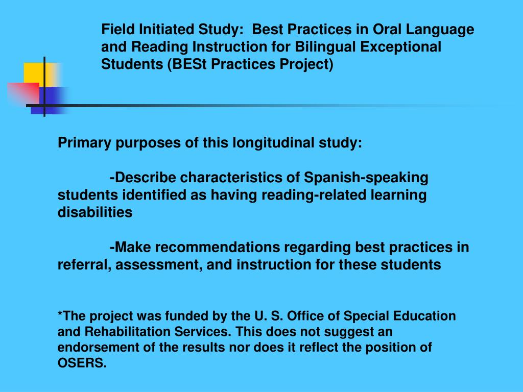 Field Initiated Study:  Best Practices in Oral Language and Reading Instruction for Bilingual Exceptional Students (BESt Practices Project)