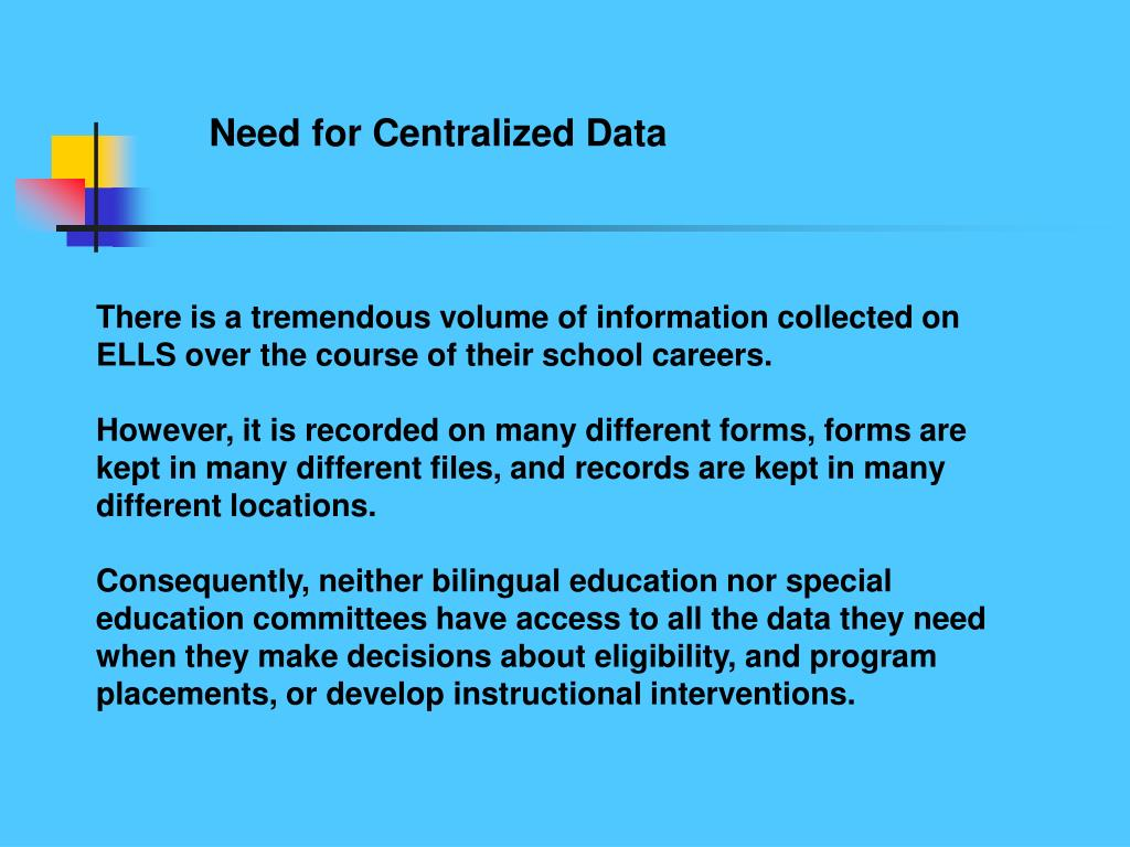 Need for Centralized Data