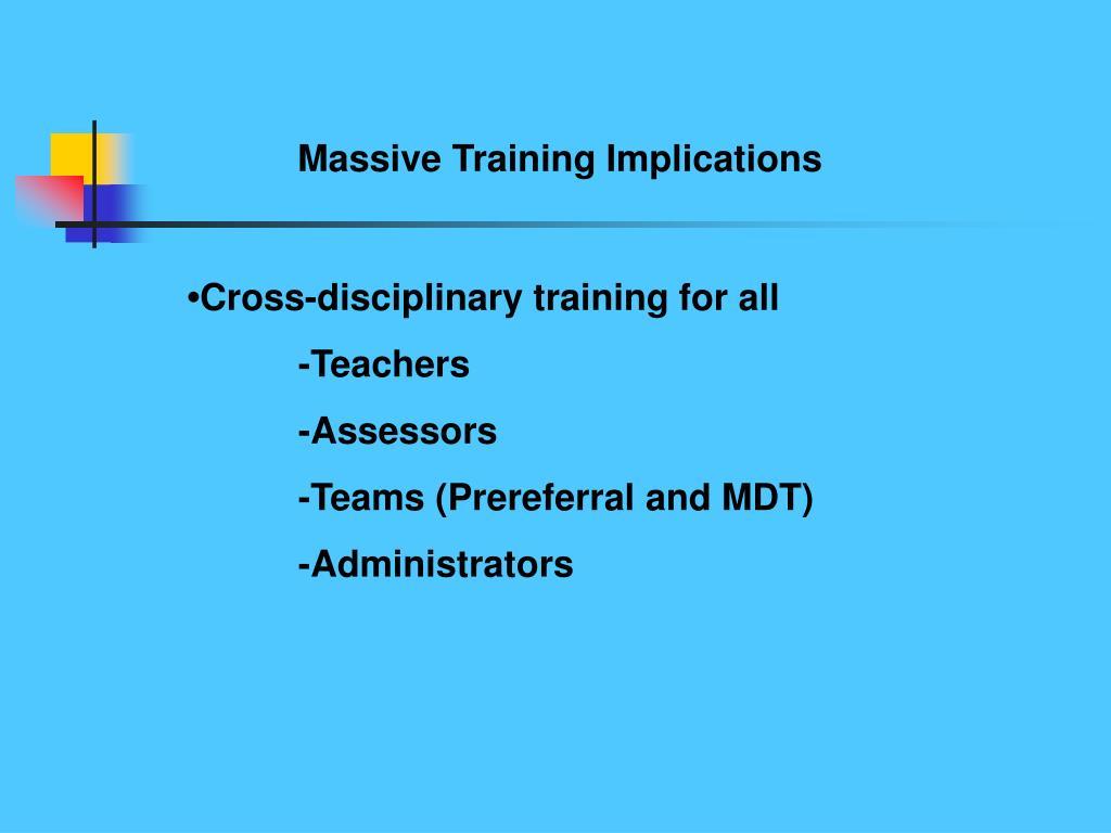 Massive Training Implications