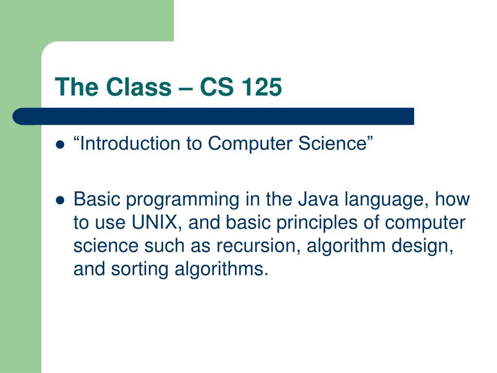 The Class – CS 125